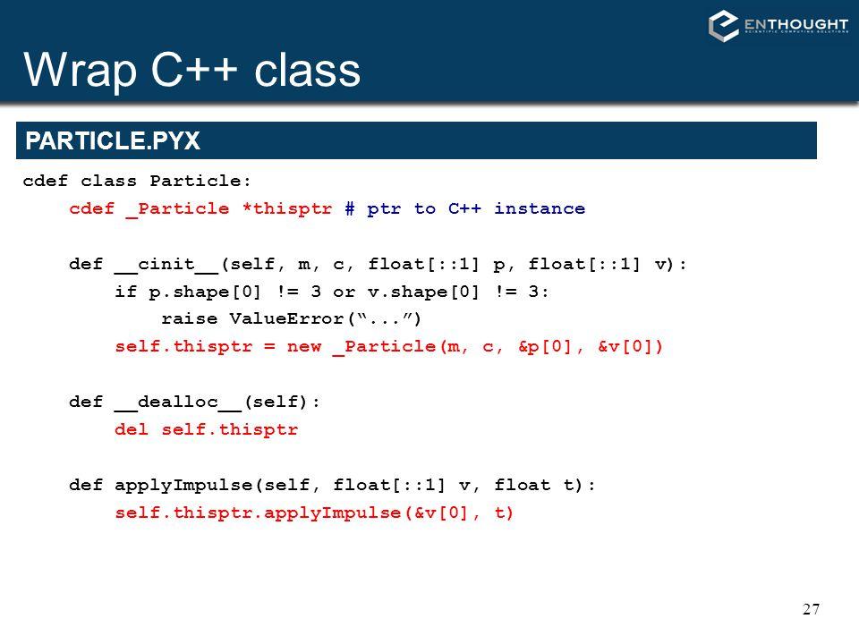 Wrap C++ class PARTICLE.PYX cdef class Particle: