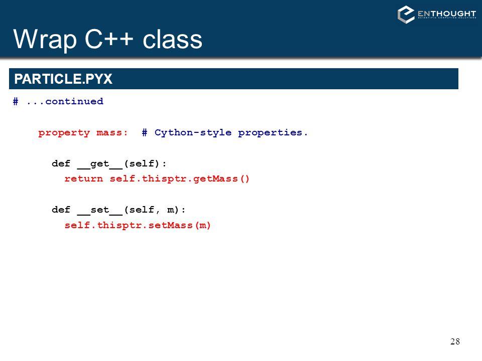 Wrap C++ class PARTICLE.PYX # ...continued
