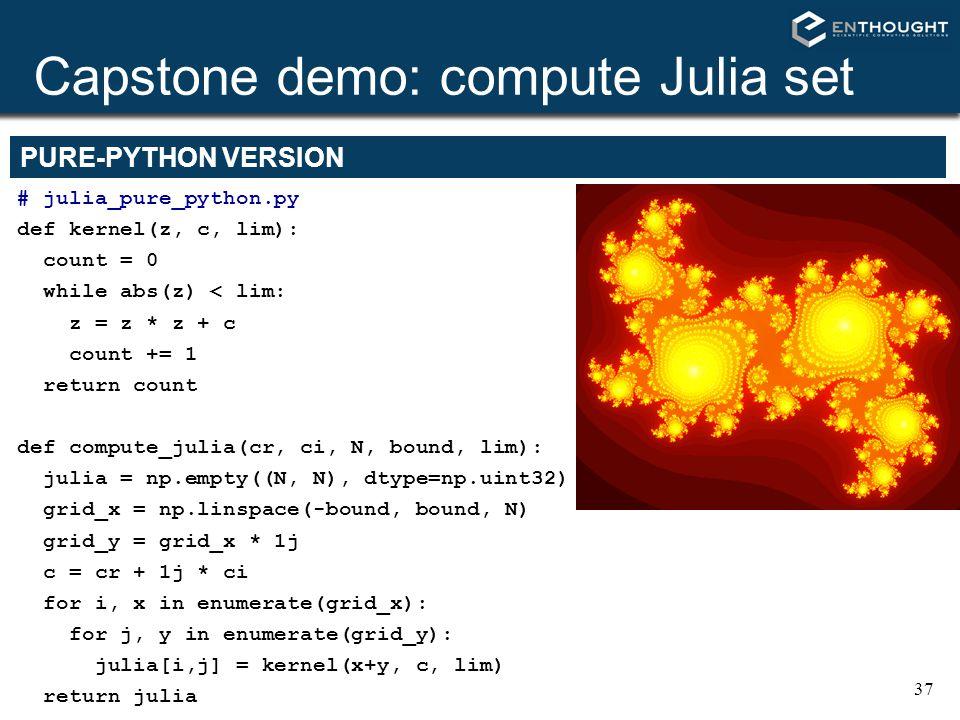 Capstone demo: compute Julia set