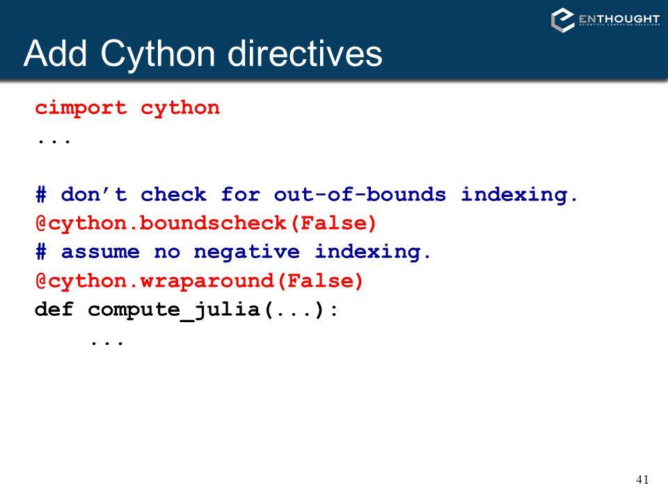 Add Cython directives cimport cython ...