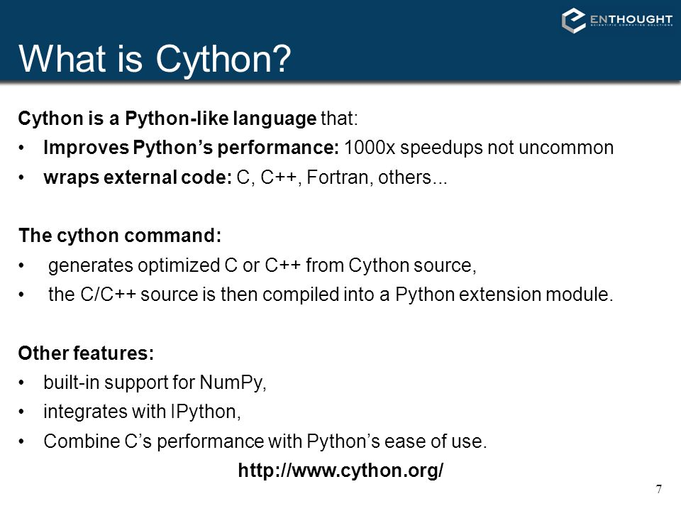 What is Cython Cython is a Python-like language that: