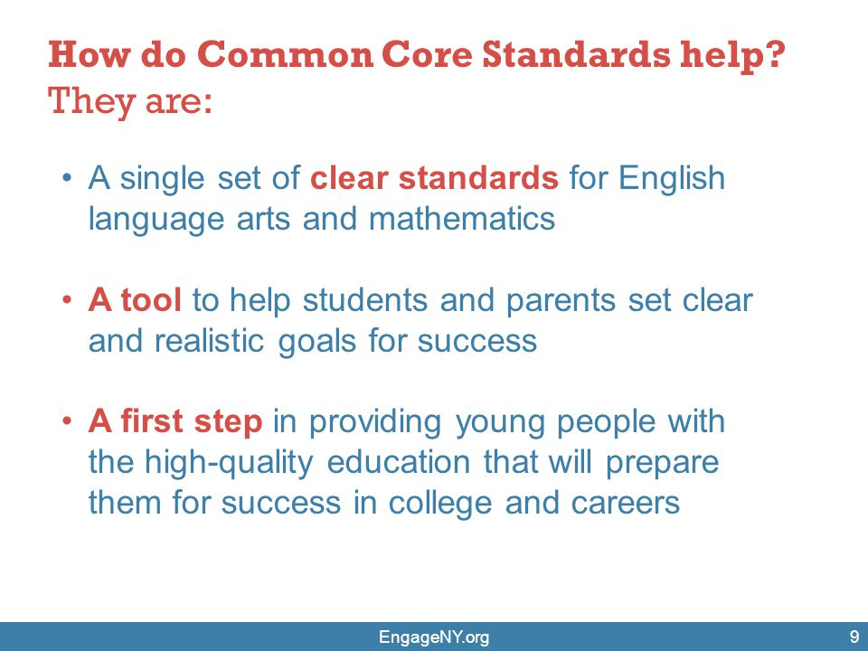 How do Common Core Standards help They are: