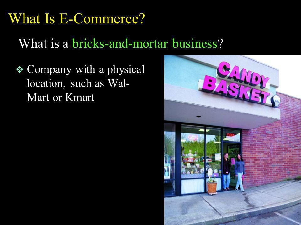 What Is E-Commerce What is a bricks-and-mortar business