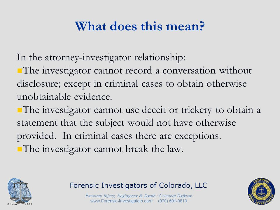 What does this mean In the attorney-investigator relationship: