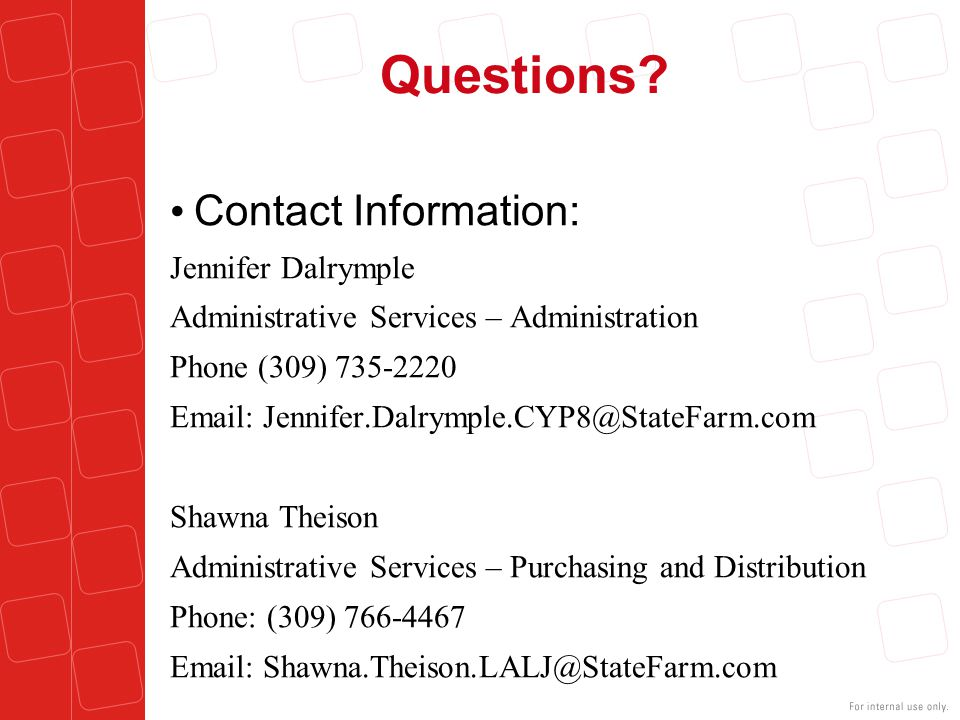 Questions Contact Information: Jennifer Dalrymple. Administrative Services – Administration. Phone (309) 735-2220.