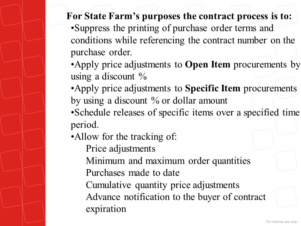 For State Farm's purposes the contract process is to: