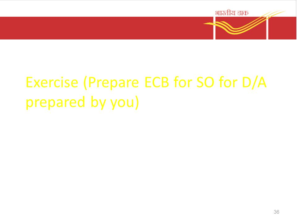 Exercise (Prepare ECB for SO for D/A prepared by you)