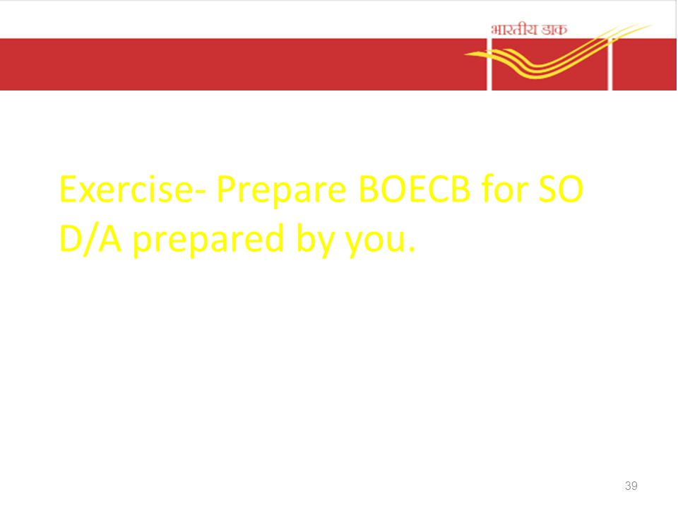 Exercise- Prepare BOECB for SO D/A prepared by you.