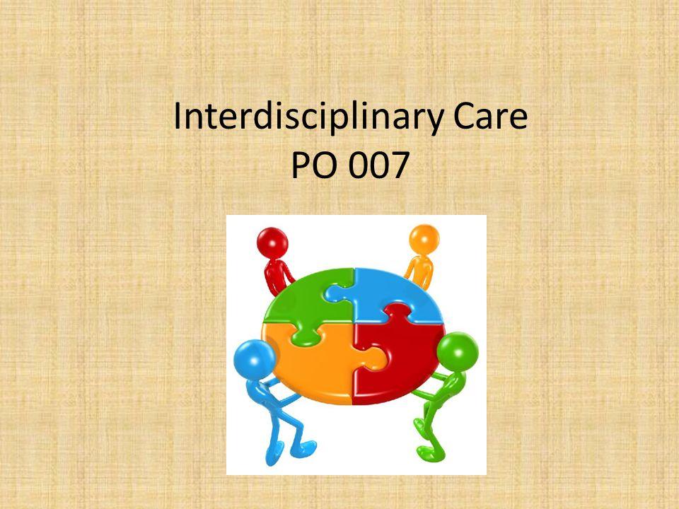 Interdisciplinary Care PO 007