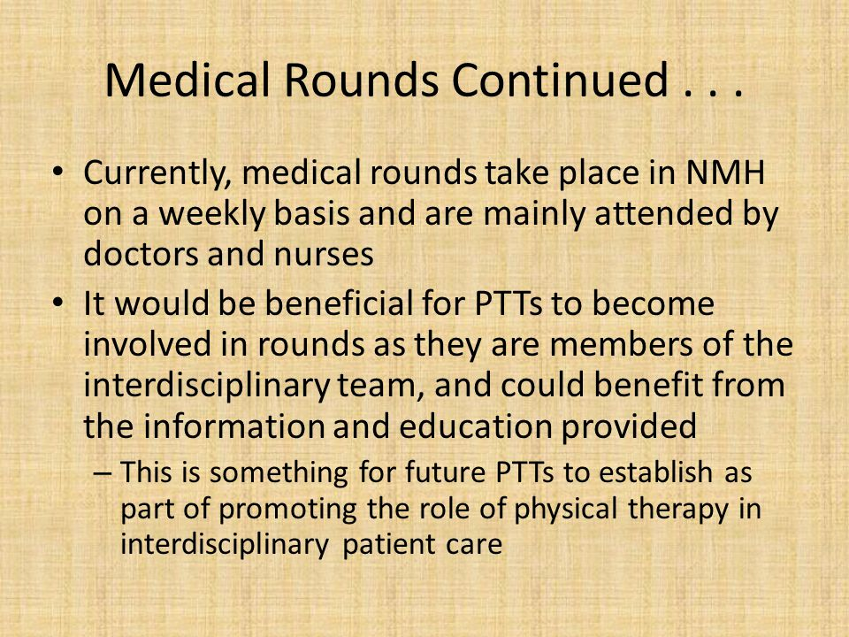 Medical Rounds Continued . . .