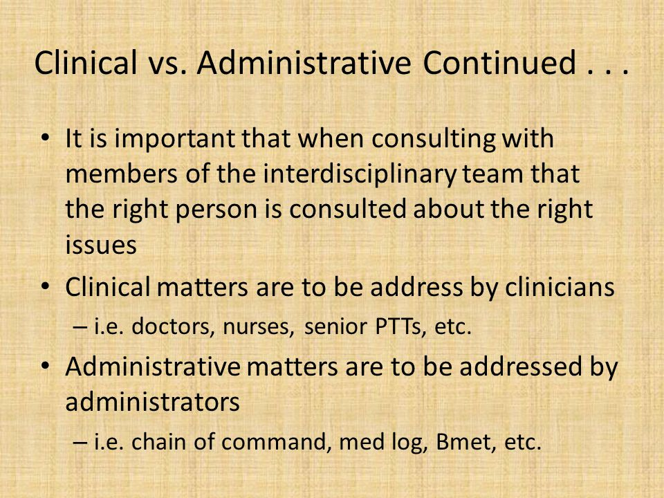 Clinical vs. Administrative Continued . . .