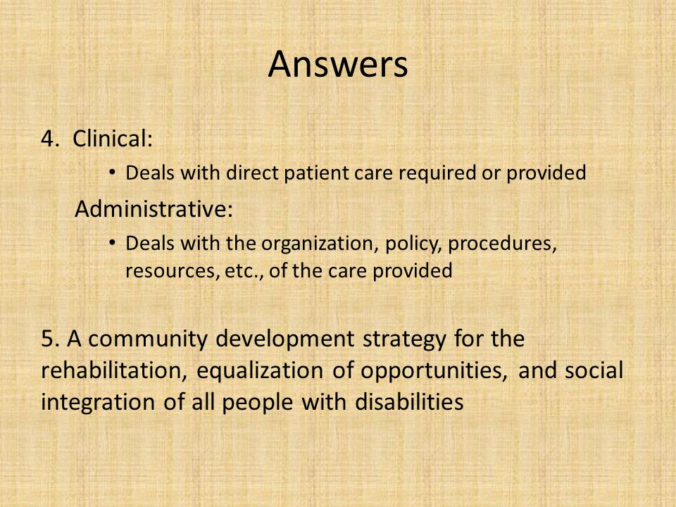 Answers 4. Clinical: Administrative: