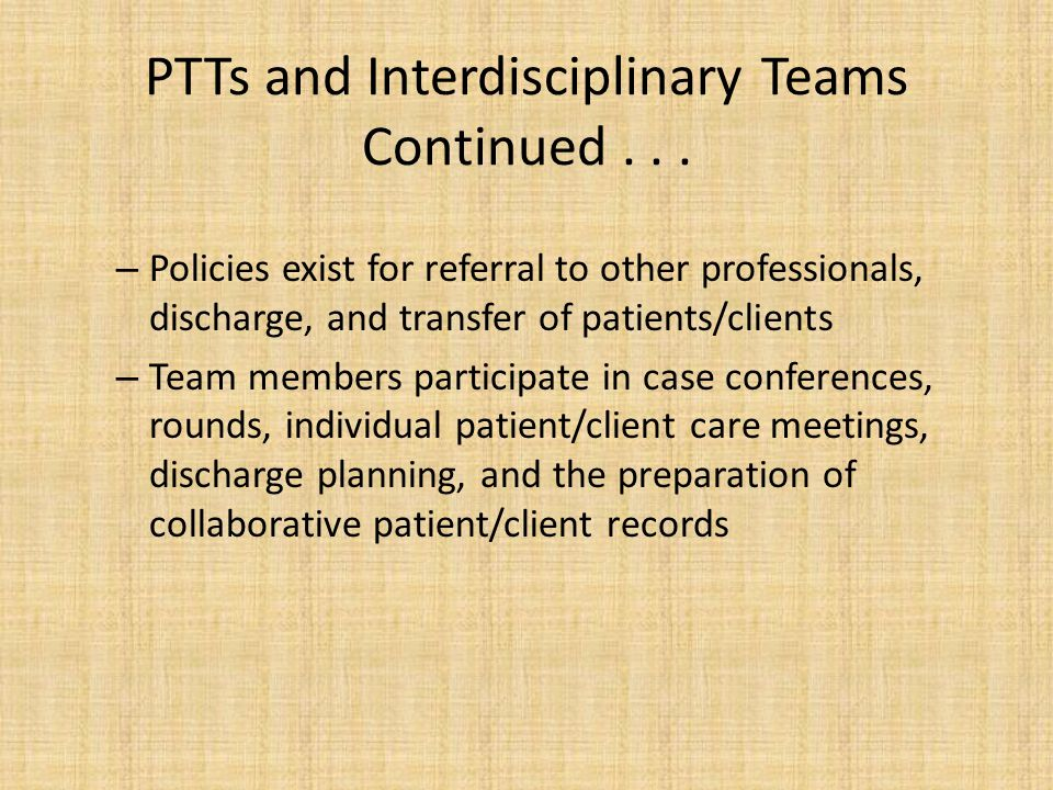 PTTs and Interdisciplinary Teams Continued . . .