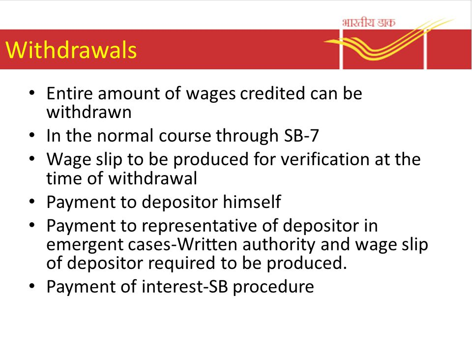 Withdrawals Entire amount of wages credited can be withdrawn