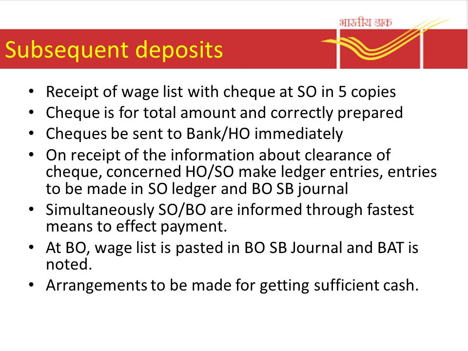 Subsequent deposits Receipt of wage list with cheque at SO in 5 copies