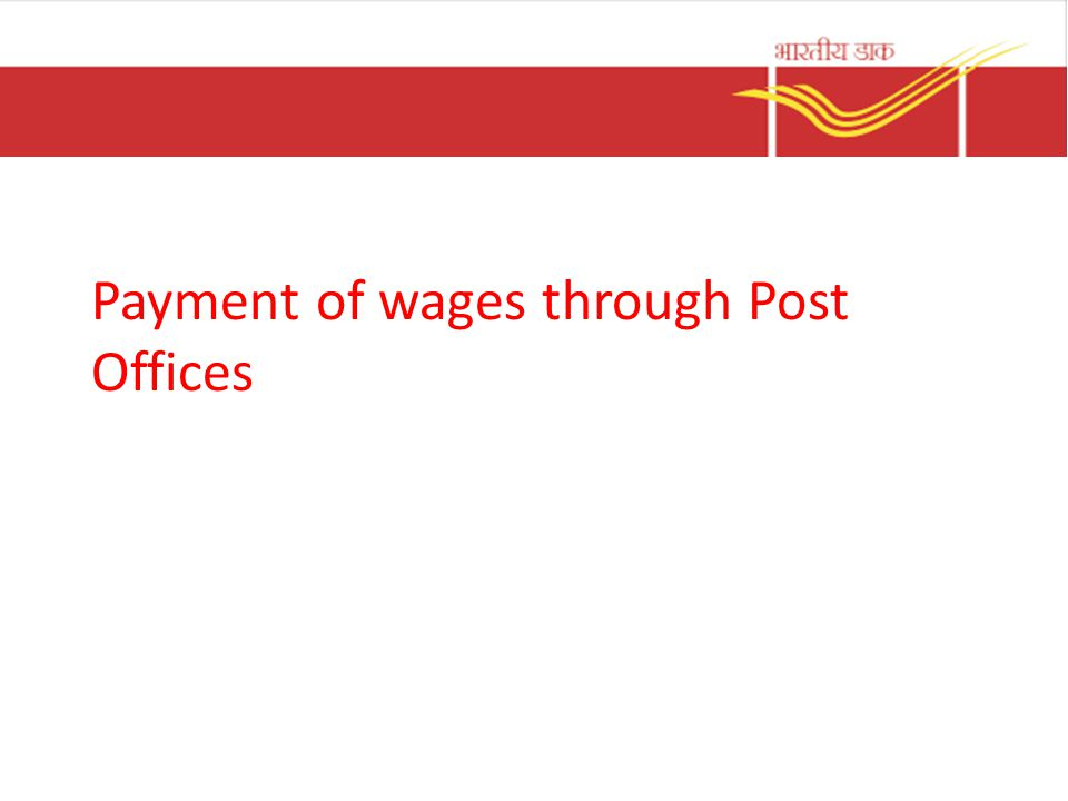 Payment of wages through Post Offices