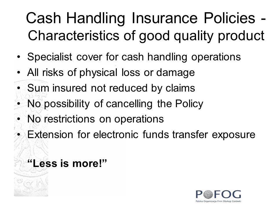 Cash Handling Insurance Policies -Characteristics of good quality product