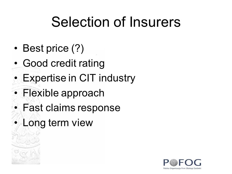 Selection of Insurers Best price ( ) Good credit rating