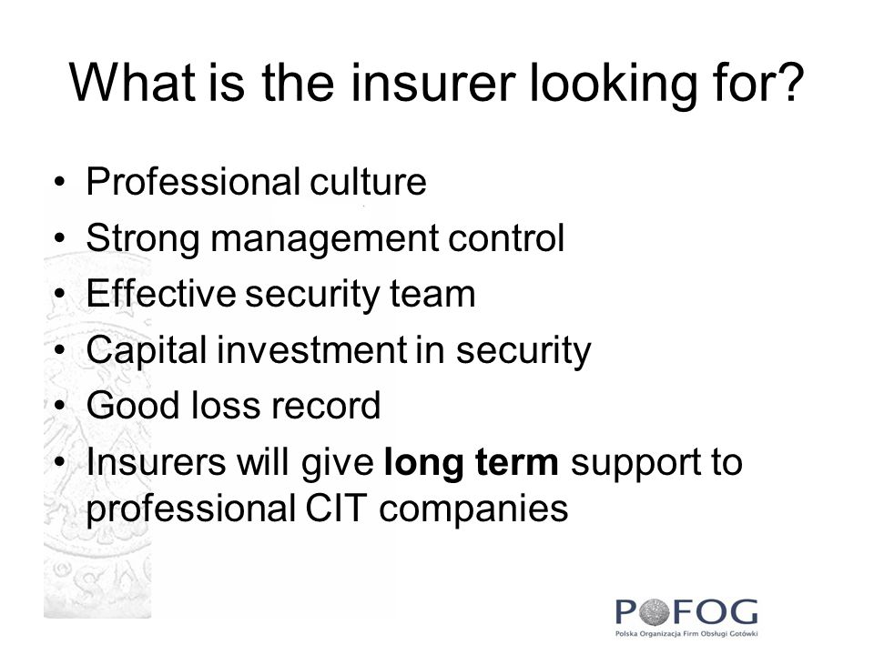 What is the insurer looking for