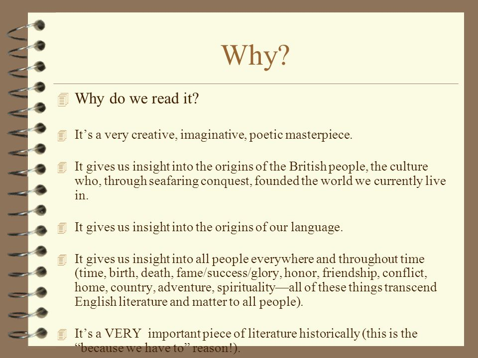 Why Why do we read it It's a very creative, imaginative, poetic masterpiece.