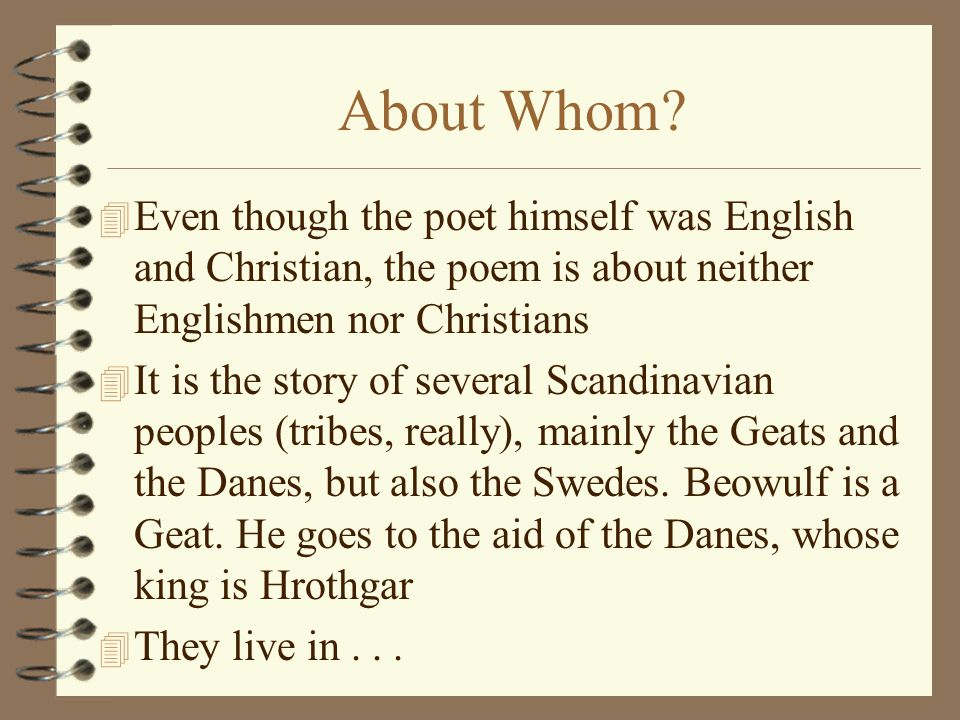 About Whom Even though the poet himself was English and Christian, the poem is about neither Englishmen nor Christians.