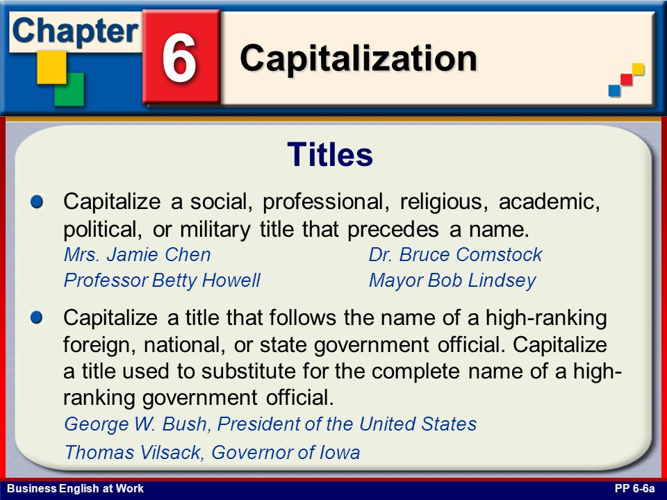 Titles Capitalize a social, professional, religious, academic, political, or military title that precedes a name.