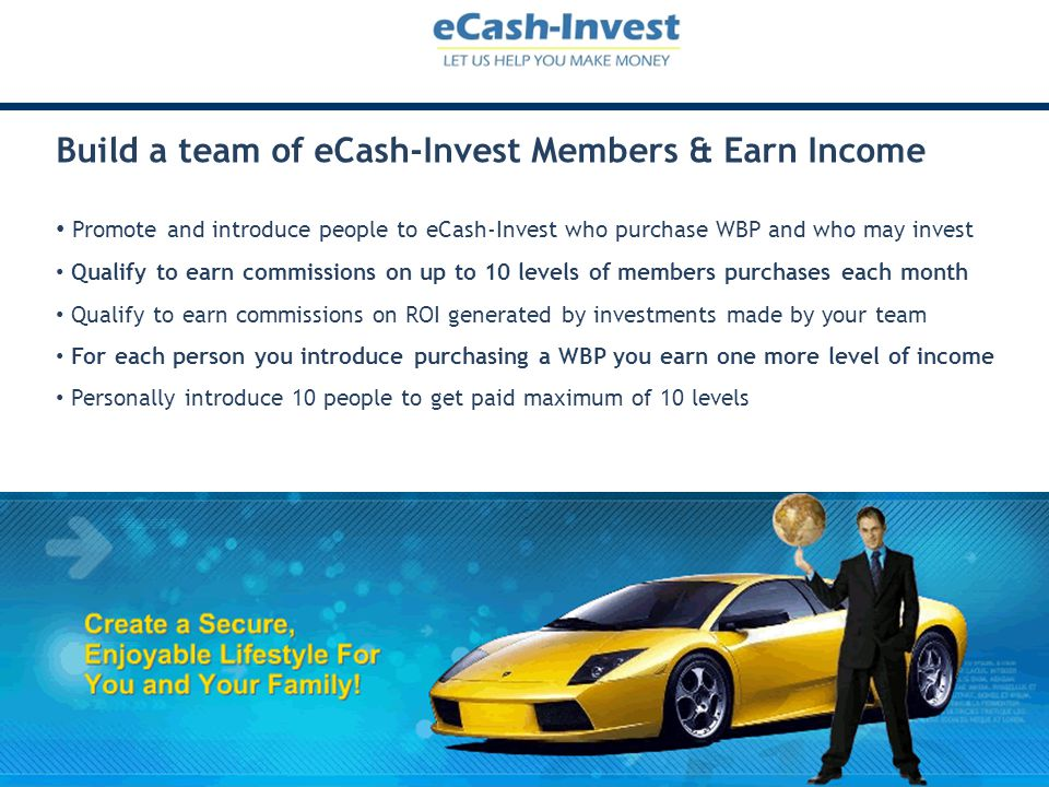 Build a team of eCash-Invest Members & Earn Income