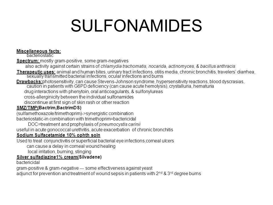 SULFONAMIDES Miscellaneous facts: bacteriostatic