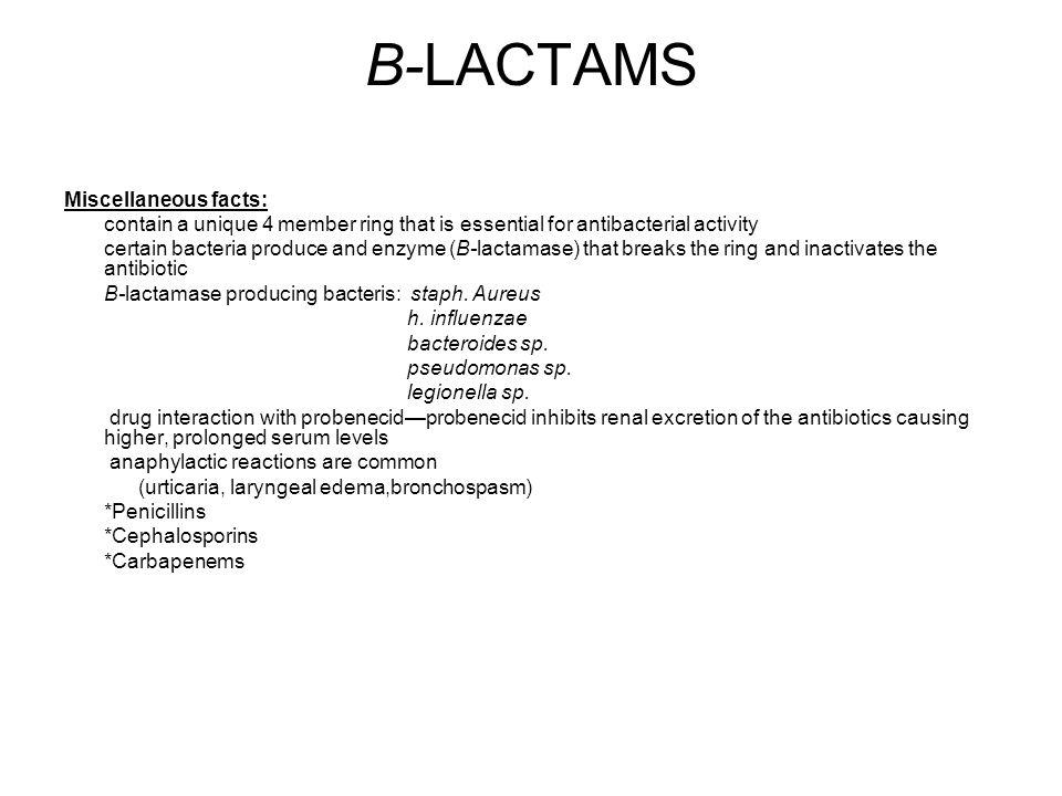 B-LACTAMS Miscellaneous facts: