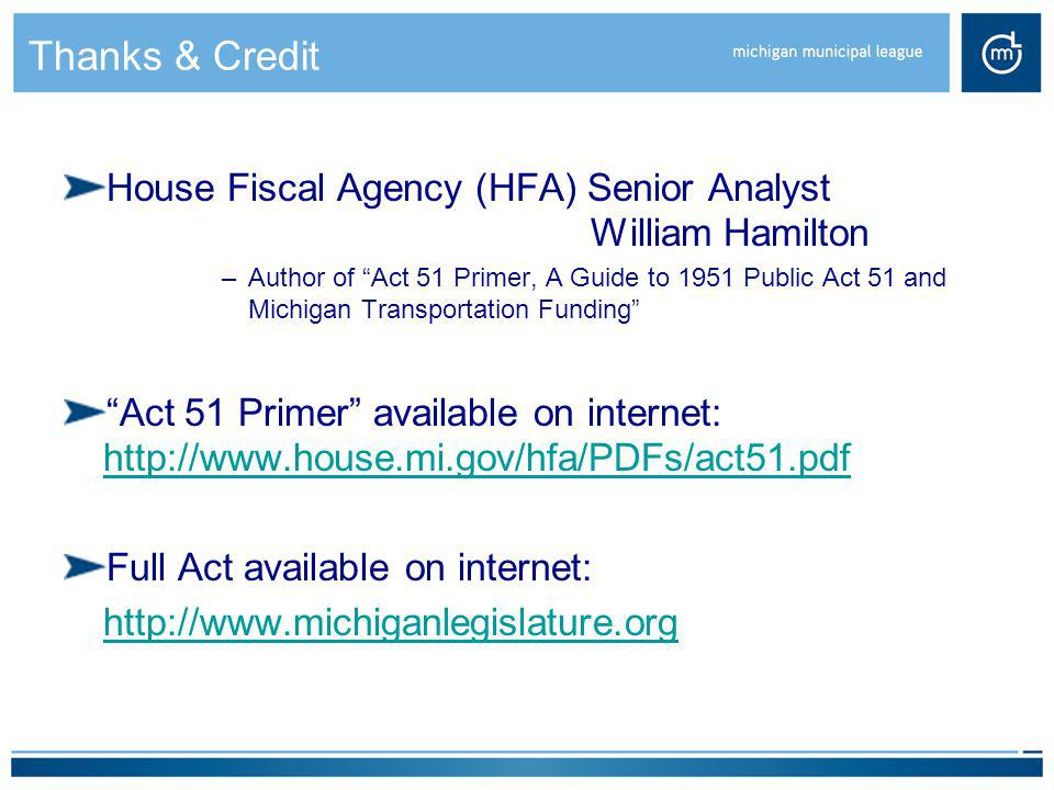 Thanks & Credit House Fiscal Agency (HFA) Senior Analyst William Hamilton.