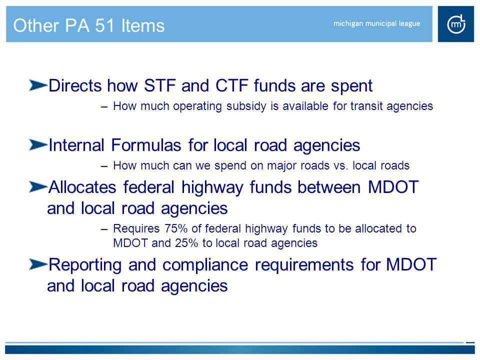 Other PA 51 Items Directs how STF and CTF funds are spent