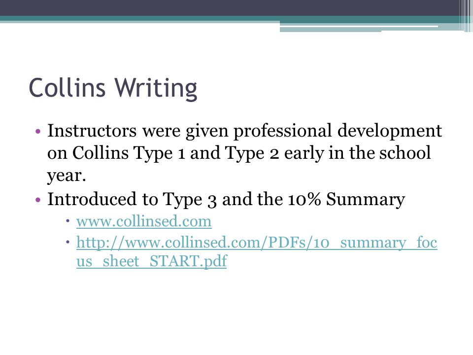 Collins Writing Instructors were given professional development on Collins Type 1 and Type 2 early in the school year.