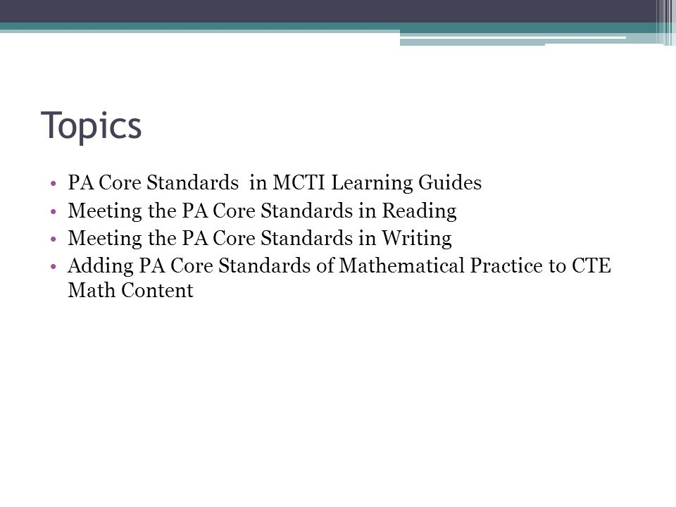 Topics PA Core Standards in MCTI Learning Guides