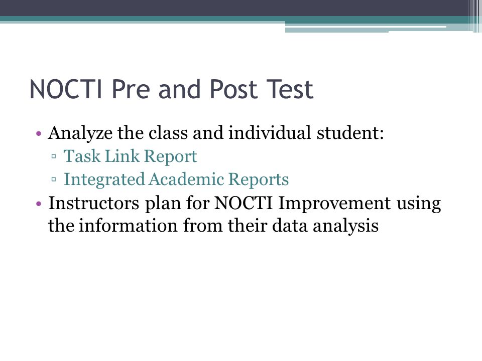 NOCTI Pre and Post Test Analyze the class and individual student: