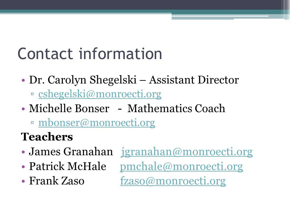 Contact information Dr. Carolyn Shegelski – Assistant Director. cshegelski@monroecti.org. Michelle Bonser - Mathematics Coach.