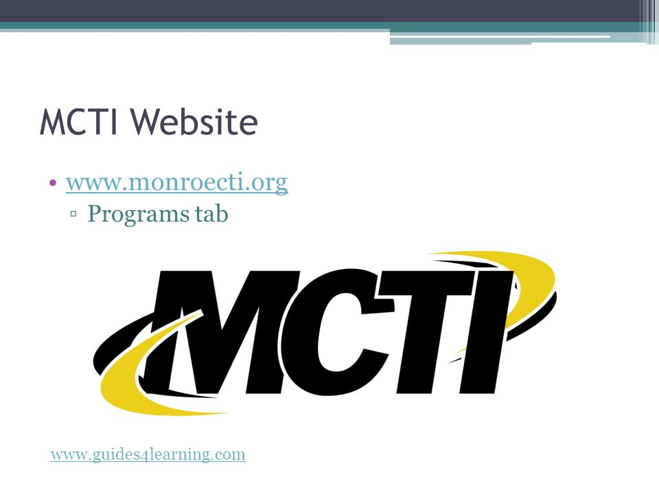MCTI Website www.monroecti.org Programs tab www.guides4learning.com
