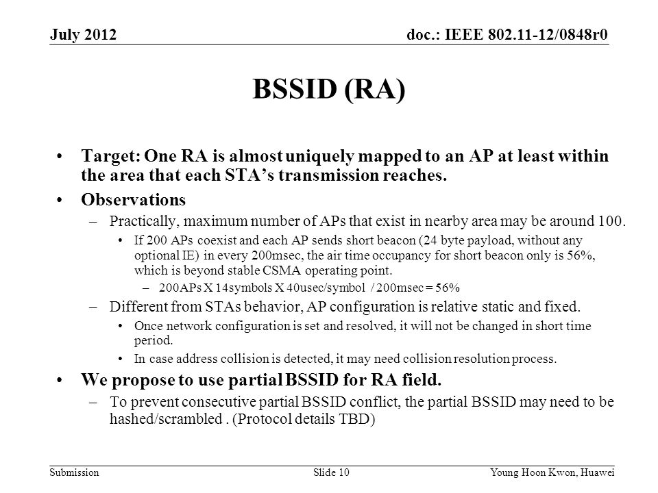 July 2012 BSSID (RA) Target: One RA is almost uniquely mapped to an AP at least within the area that each STA's transmission reaches.