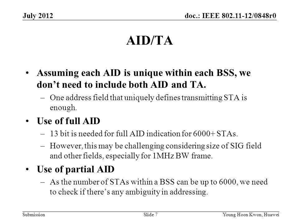 July 2012 AID/TA. Assuming each AID is unique within each BSS, we don't need to include both AID and TA.