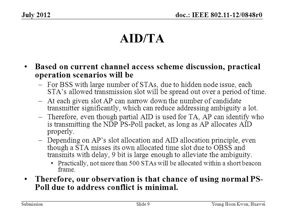 July 2012 AID/TA. Based on current channel access scheme discussion, practical operation scenarios will be.