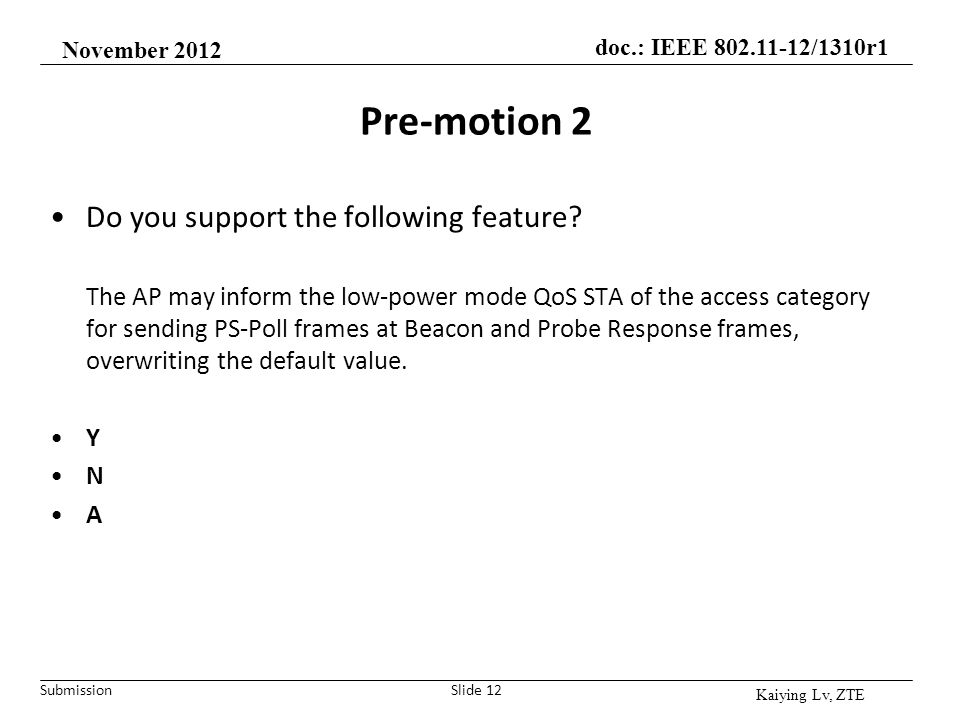 Pre-motion 2 Do you support the following feature
