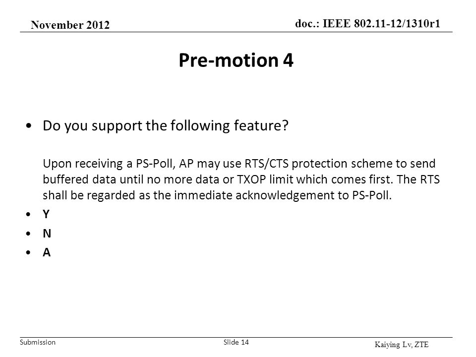 Pre-motion 4 Do you support the following feature