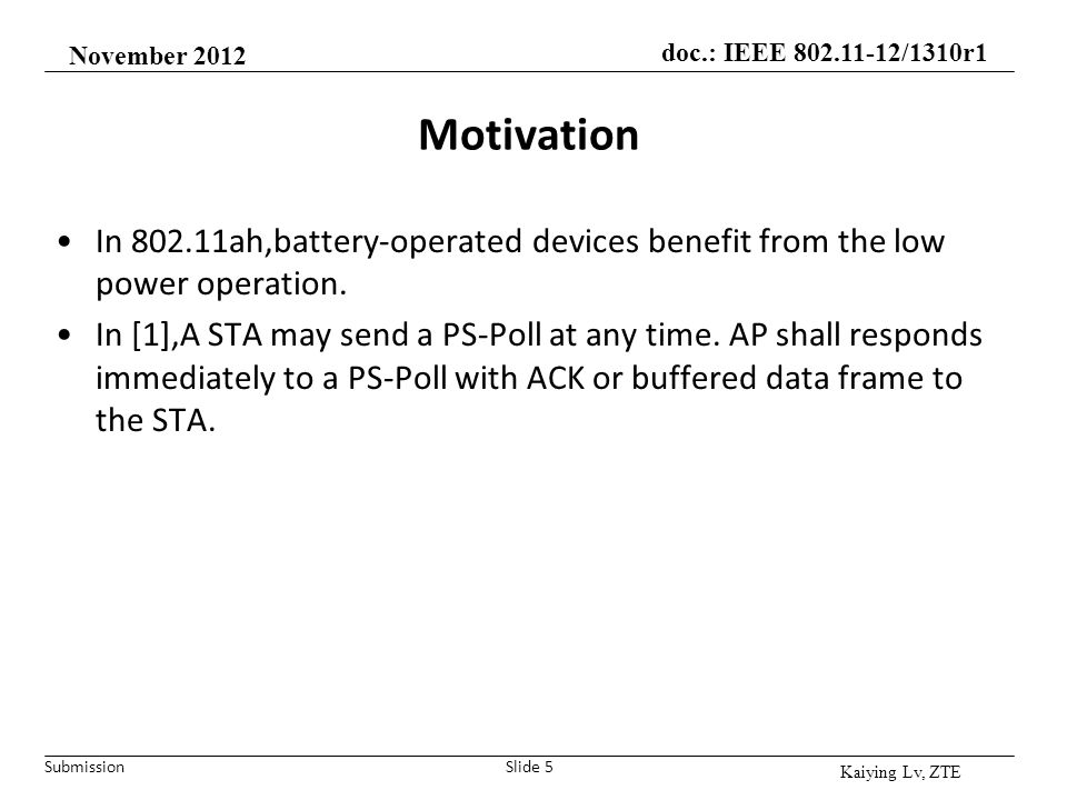 November 2012 Motivation. In 802.11ah,battery-operated devices benefit from the low power operation.