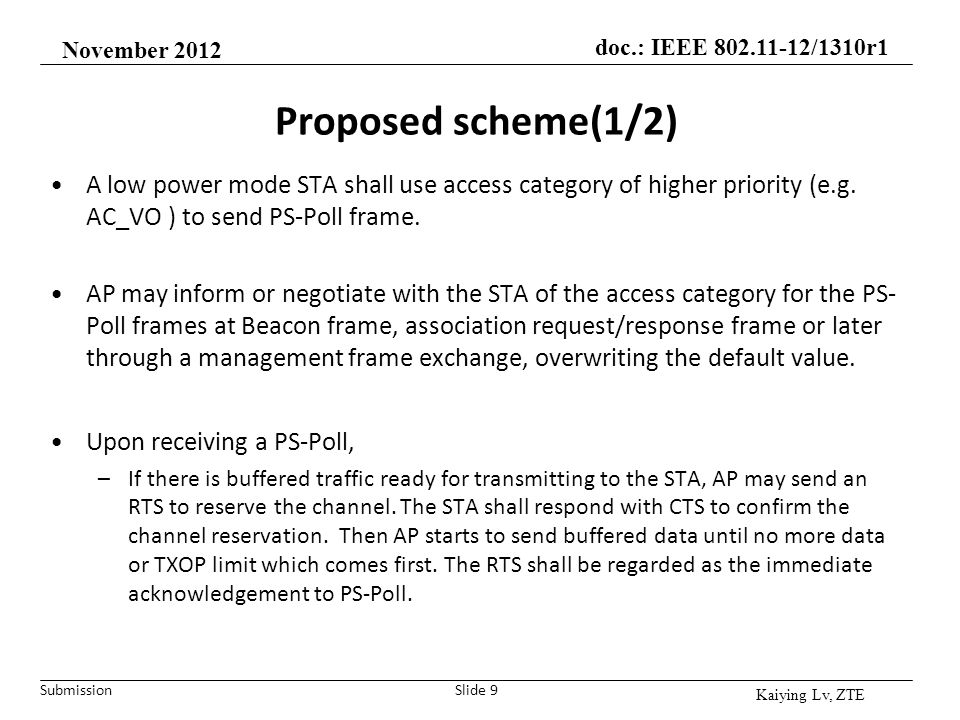 November 2012 Proposed scheme(1/2) A low power mode STA shall use access category of higher priority (e.g. AC_VO ) to send PS-Poll frame.
