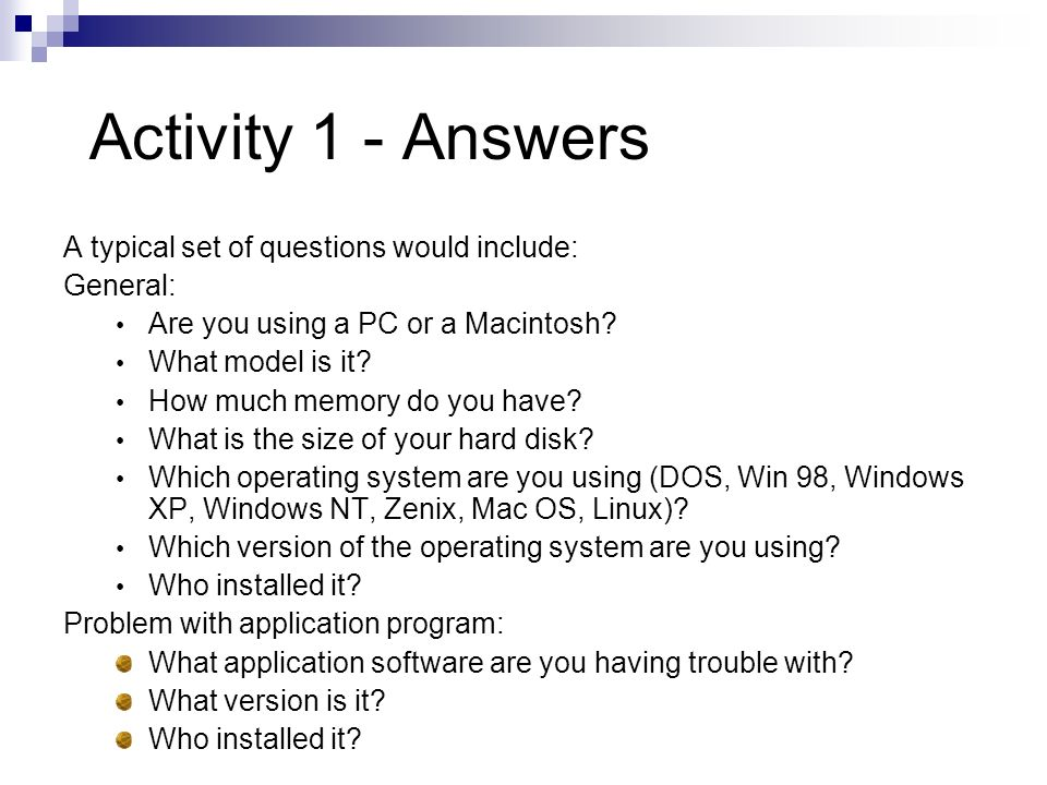 Activity 1 - Answers A typical set of questions would include: