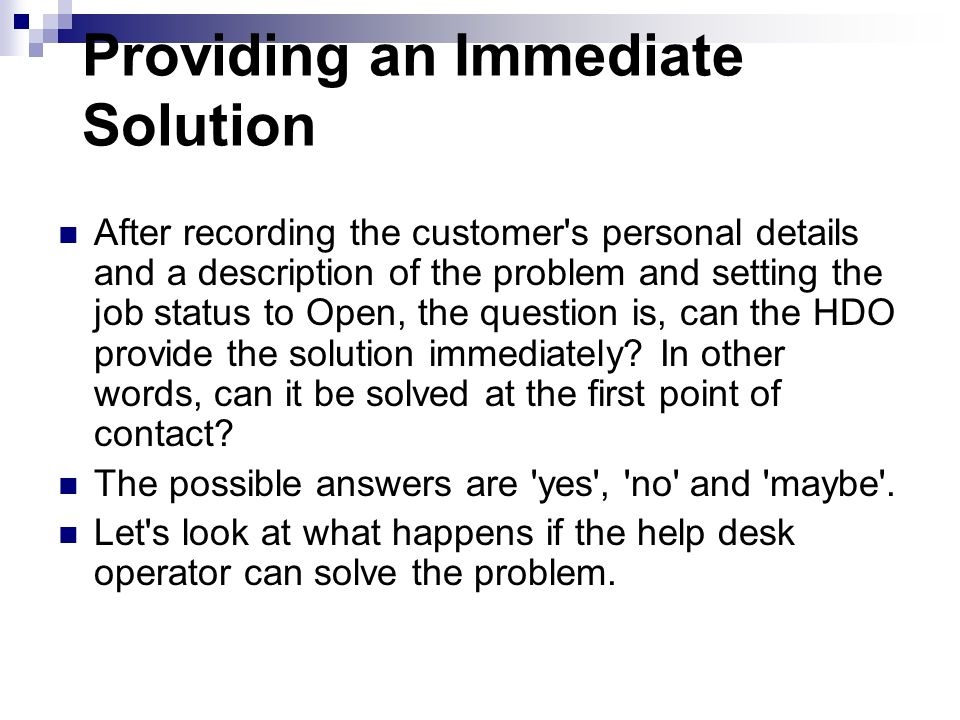 Providing an Immediate Solution