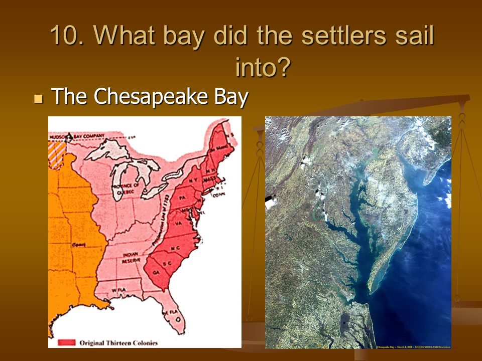 10. What bay did the settlers sail into