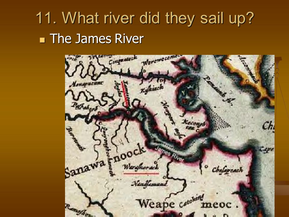 11. What river did they sail up
