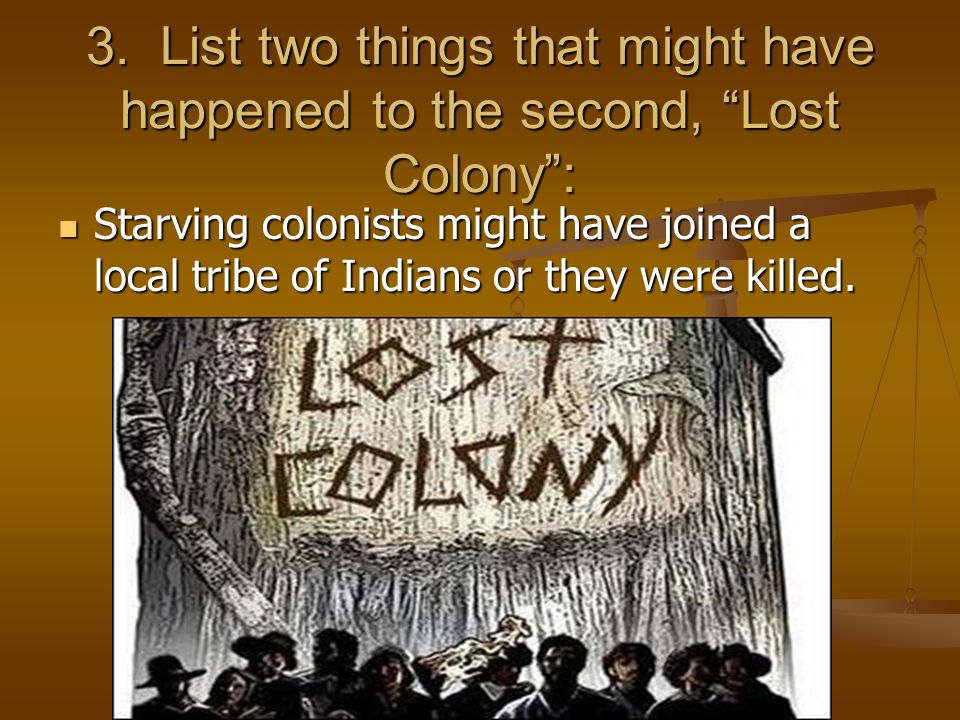 3. List two things that might have happened to the second, Lost Colony :