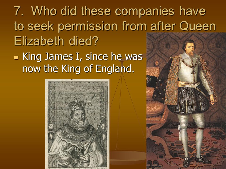 7. Who did these companies have to seek permission from after Queen Elizabeth died