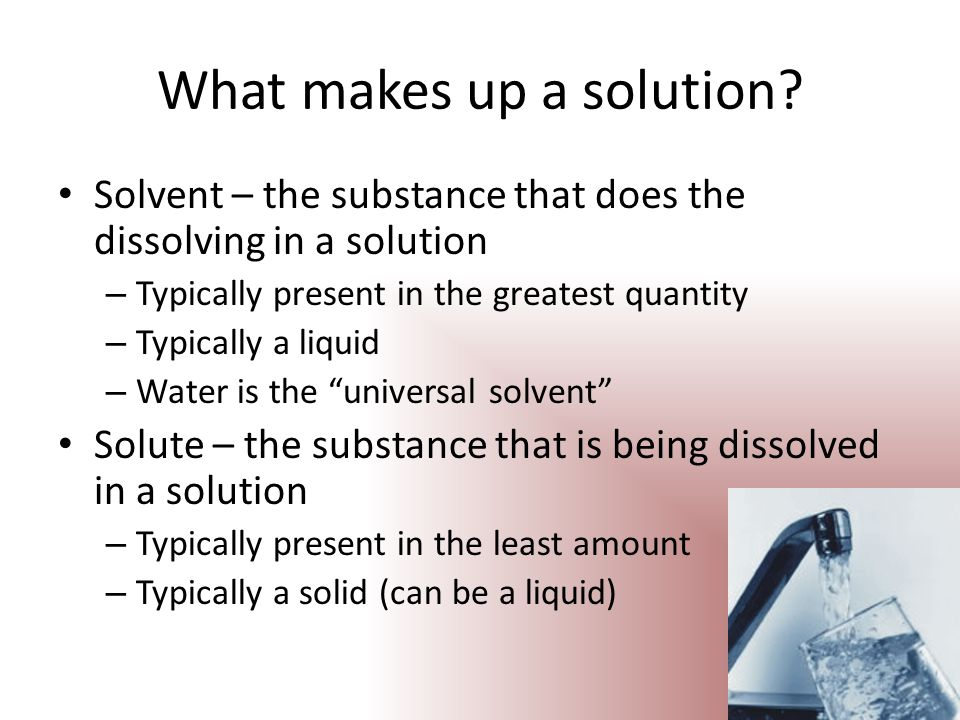What makes up a solution